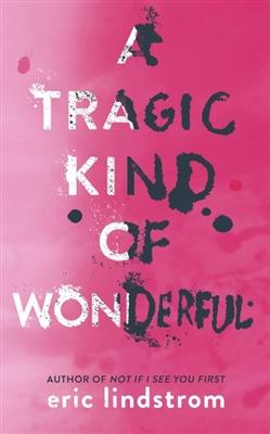 Tragic kind of wonderful