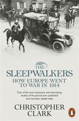 Sleepwalkers: how europe went to war in 1914