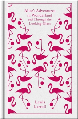 Penguin clothbound classics Alice's adventures in wonderland : and through the looking glass