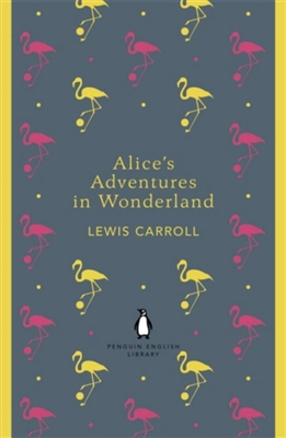 Penguin english library Alice's adventures in wonderland and through the looking glass