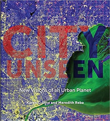 City unseen : new visions of an urban planet