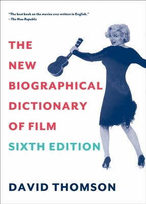 New biographical dictionary of film - sixth edition -