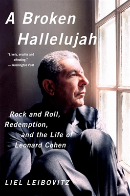 Broken hallelujah: rock and roll, redemption, and the life of leonard cohen -
