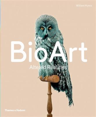 Bio art : altered realities