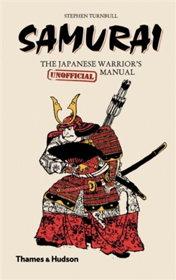 Samurai : the japanese warrior's (unofficial) manual