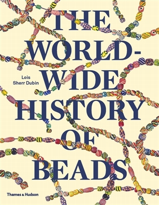 Worldwide history of beads : ancient . ethnic . contemporary