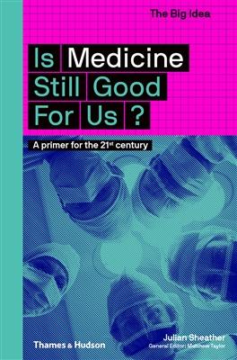 The big idea Is medicine still good for us