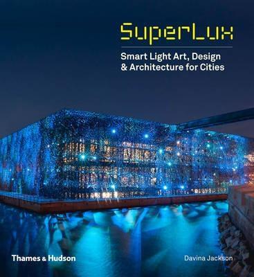 Superlux : smart light art, design & architecture for cities
