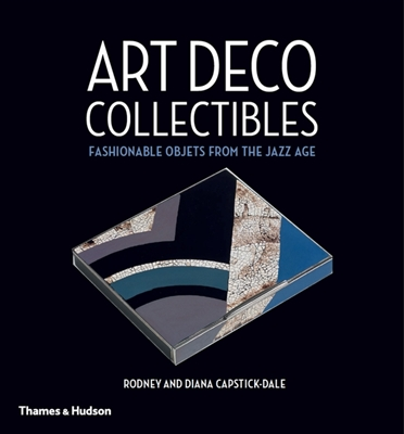 Art deco collectibles : fashionable objets from the jazz age
