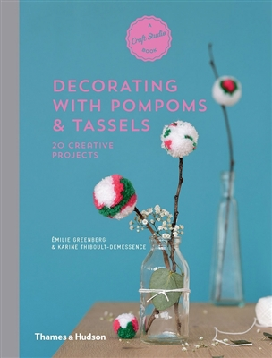 Decorating with pompoms & tassels: 20 creative projects