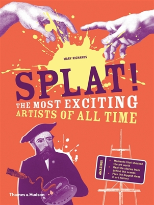 Splat! : the most exciting artists of all time