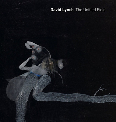 David lynch : the unified field