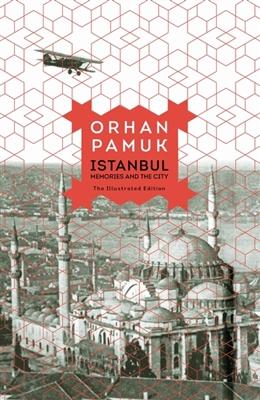 Istanbul: memories and the city (the illustrated edition) -