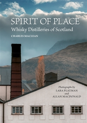 Spirit of place: whisky distilleries of scotland