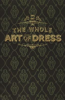 Whole art of dress