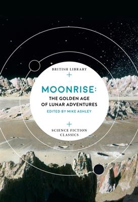 Moonrise: the golden age of lunar exploration