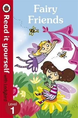 Read it yourself with ladybird: level 1 Fairy friends
