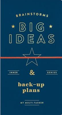 Brainstorms, big ideas and back-up plans multi-tasker journal