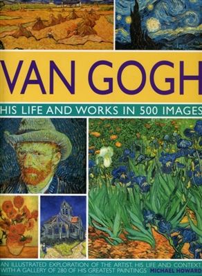 Van gogh his life and work in 500 images -