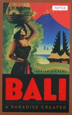 Bali : a paradise created