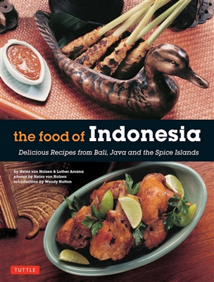 Food of indonesia : delicious recipes from bali, java and the spice islands