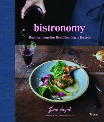 Bistronomy : recipes from the best new paris bistros