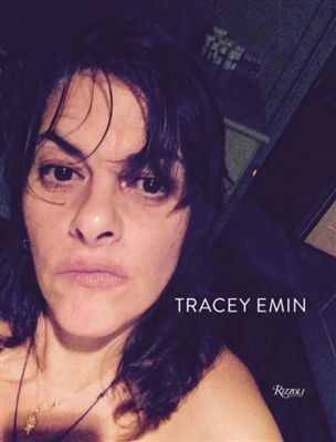 Tracey emin: works 2007 - 2017