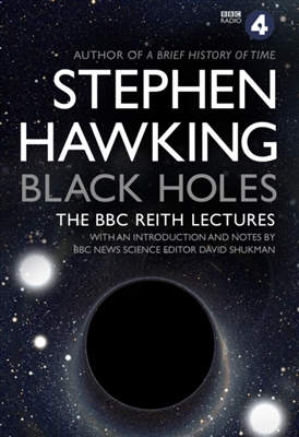 Black holes: the reith lectures -