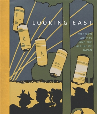 Looking east : western artists and the allure of japan
