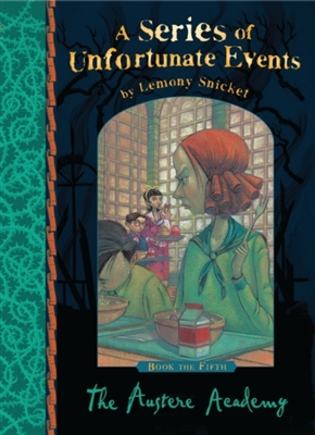 Series of unfortunate events (05): the austere academy