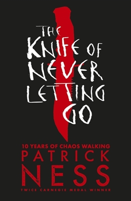 Chaos walking (01): knife of never letting go (10th anniversary edition)