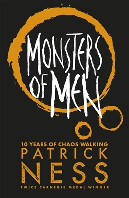 Chaos walking (03): monsters of men (10th anniversary edition)