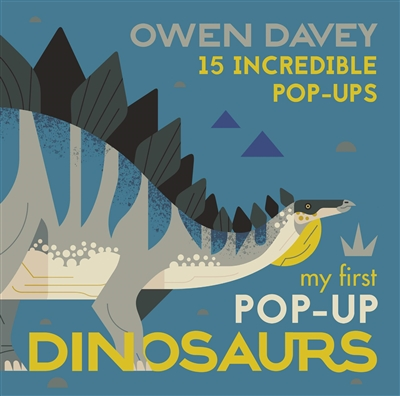 My first pop-up dinosaurs : 15 incredible pop-ups