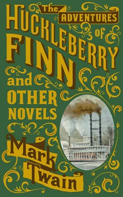 Adventures of huckleberry finn and other novels