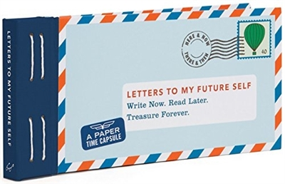 Letters to my future self : write now, read later, treasure forever