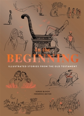 In the beginning : illustrated stories from the old testament
