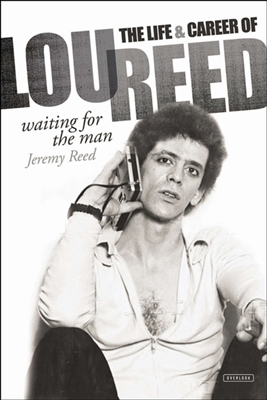 Waiting for the man: the life and career of lou reed -
