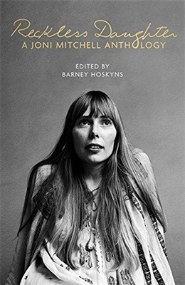 Reckless daughter: a joni mitchell anthology -