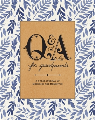 Q&a a day for grandparents : a 3 year journal of memories and mementos