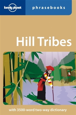 Lonely planet phrasebook : hill tribes (3rd ed)