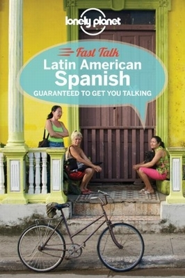 Lonely planet: fast talk latin american spanish (1st ed)
