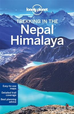 Lonely planet: trekking in the nepal and himalaya (10th ed)