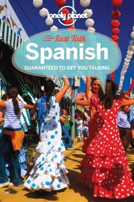 Lonely planet: fast talk spanish (3rd ed)