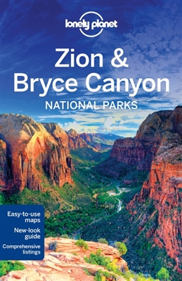 Lonely planet: zion & bryce canyon national parks (3rd ed)