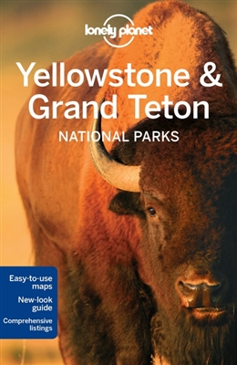 Lonely planet: yellowstone & grand teton national parks (4th ed)