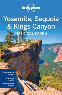 Lonely planet: yosemite, sequoia & kings canyon national parks (4th ed)