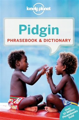 Lonely planet phrasebook : pidgin (4th ed)