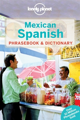 Lonely planet phrasebook : mexican spanish (4th ed)