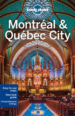Lonely planet city guide: montreal & quebec city (4th ed)