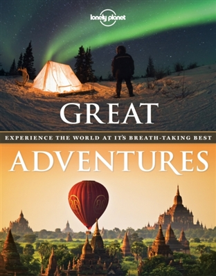 Lonely planet: great adventures (pb 1st ed)